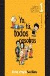 CUADERNO EDUCACIÓN MORAL Y CÍVICA. YO, TÚ, TODOS NOSOTROS 1 Ed. 2000