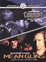 Corrupt/Mean Guns