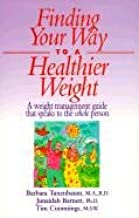 Finding Your Way to a Healthier Weight: A Weight Management Guide That Speaks to the Whole Person
