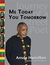 Journey of a Street Poet - Me Today You Tomorrow
