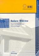 Solare Wärme: Vom Kollektor zur Hausanlage (BINE - Informationspakete)