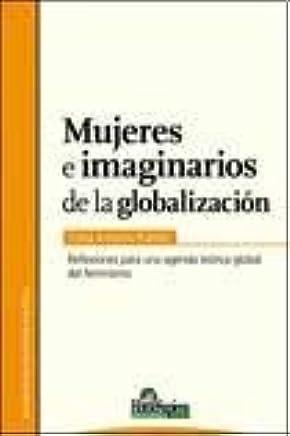 MUJERES E IMAGINARIOS DE LA GLOBALIZACION. REFLEXIONES PARA ...