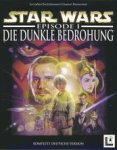 Star Wars Episode 1 - Die Dunkle Bedrohung