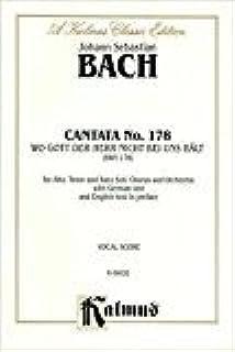Cantata No. 178 -- Wo Gott, der Herr, nicht bei uns halt: SATB with ATB Soli: 0
