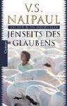 Jenseits des Glaubens: Eine Reise in den anderen Islam - V.S. Naipaul