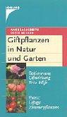 Giftpflanzen in Natur und Garten: Bestimmung, Giftwirkung, Erste Hilfe Extra: Giftige Zimmerpflanzen