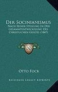 Der Socinianismus: Nach Seiner Stellung in Der Gesammtentwickelung Des Christlichen Geistes (1847)