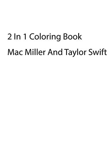2 in 1 Mac Miller, Taylor Swift Coloring Book: 2 in 1 Mac Miller, Taylor Swift Coloring Book