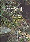 Der Feng Shui Garten als Quelle für Gesundheit und Glück