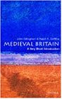 Medieval Britain: A Very Short Introduction: 19 (Very Short Introductions)