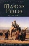 Marco Polo: La Caravana De Venecia / Marco Polo: the Venetian Caravan