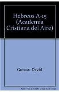Hebreos A-15 (Academia Cristiana del Aire) (Spanish Edition)