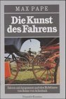 Die Kunst des Fahrens. Fahren und Anspannen nach Richtlinien von Benno von Achenbach