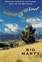Leaning on the Wind: Under the Spell of the Great Chinook