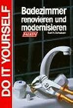 Badezimmer renovieren und modernisieren. Do it yourself ...