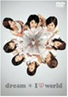 I love dream world [DVD]