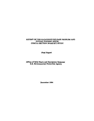 Extent of the Hazardous Release Problem and Future Funding Needs: CERCLA Section 301(a)(1)(C) Study: Final Report (English Edition)