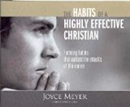 The Habits of a Highly Effective Christian (Forming habits that outlast the attacks of the enemy)