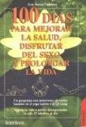 100 Dias Para Mejorar La Salud (Fuera De Coleccion) (Spanish Edition)