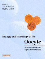 Biology and Pathology of the Oocyte: Its Role in Fertility and Reproductive Medicine