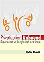 Privatization Unbound: Experiences in Bangladesh and India