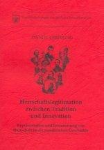 Herrschaftslegitimation zwischen Tradition und Innovation : Repräsentation und Inszenierung von Herrschaft in der rumänischen Geschichte in der Vormoderne und bei Ceausescu