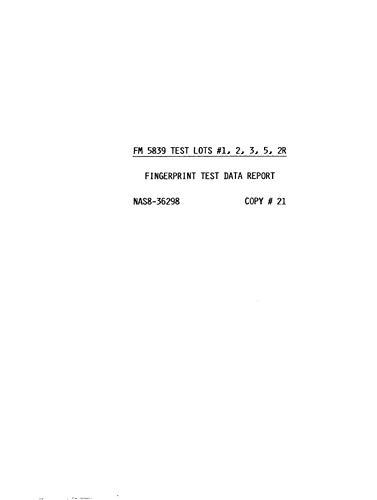 Fingerprint test data report: FM 5839 test lots 1, 2, 3, 5, 2R (English Edition)