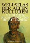Weltatlas der Alten Kulturen, Australien, Neuseeland und der Südpazifik