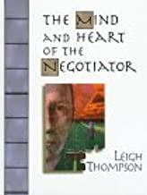 The Heart and Mind of the Negotiator by Leigh L. Thompson (5-Aug-1997) Hardcover
