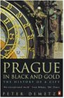 Prague in Black and Gold: The History of a City