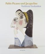 Pablo Picasso und Jacqueline: Vorletzte Gedanken (Picasso und die Frauen)