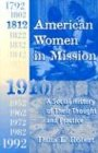 AMER WOMEN IN MISSION: The Modern Mission Era 1792-1992