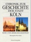Chronik zur Geschichte der Stadt Köln. Band 2: Von 1400 bis zur Gegenwart