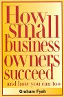 How Small Business Owners Succeed - And How You Can, Too