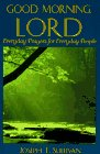 Good Morning, Lord: Everyday Prayers for Everyday People