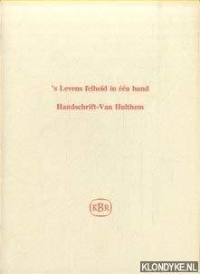 's levens felheid in een band. Handschrift-Van Hulthem