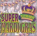 Super Mardi Gras by Super Mardi Gras