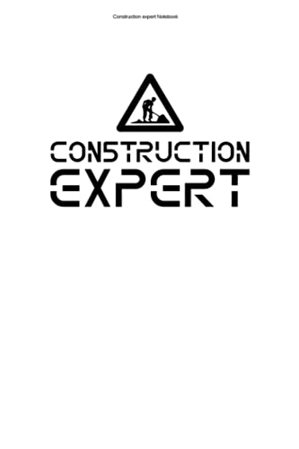 Construction expert Notebook: 100 Pages   Lined Interior   Crane Craftsman Excavator Zone Site Building Builder Construction Worker Work Job