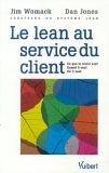 Le Lean au service du client - Ce que le client veut - Quand il veut - Où il veut