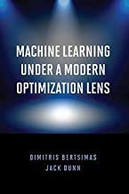 Compare Textbook Prices for Machine Learning Under a Modern Optimization Lens 1st Edition ISBN 9781733788502 by Dimitris Bertsimas,Jack Dunn