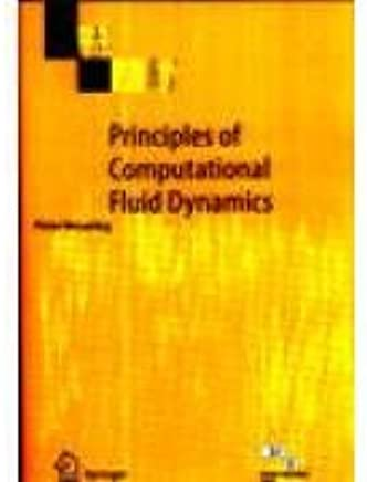 Principles of Computational Fluid Dynamics: WESSELING PEITER