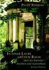 In einer Laube grünem Raum: Idyll der Künstler - Pavillon und Gartenhaus