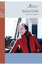 Sylvia Earle: Deep Sea Explorer (Women Explorers)