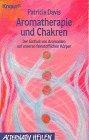 Aromatherapie und Chakren: Der Einfluss von Aromaölen auf unseren feinstofflichen Körper (Knaur Taschenbücher. Alternativ Heilen)