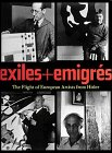 Exiles and Emigres: Flight of European Artists from Hitler