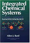 Integrated Chemical Systems: A Chemical Approach to Nanotechnology (Baker Lecture Series)