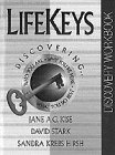 Lifekeys Discovering: Who You Are, Why You're Here, What You Do Best