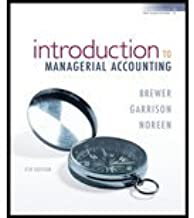 Introduction to Managerial Accounting by Brewer,Peter; Garrison,Ray; Noreen,Eric. [2007,4th Edition.] Hardcover