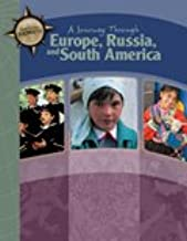 a journey through europe russia and south america