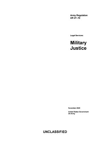 Army Regulation AR 27-10 Legal Services: Military Justice November 2020 (English Edition)